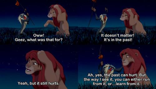 Name:  lion king rafiki quote past can hurt.jpg Views: 251 Size:  53.7 KB